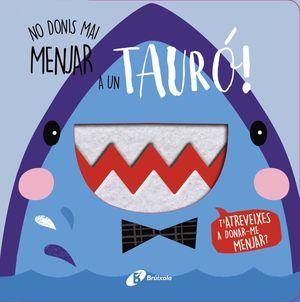 NO DONIS MAI: MENJAR A UN TAURÓ!