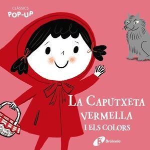 CLÀSSICS POP-UP: LA CAPUTXETA VERMELLA I ELS COLORS