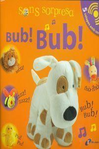 SONS SORPRESA: BUB-BUB!