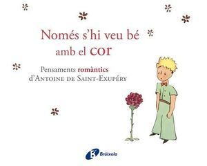 EL PETIT PRINCEP: NOMÉS S'HI VEU BÉ AMB EL COR