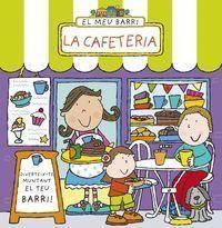 EL MEU BARRI. LA CAFETERIA
