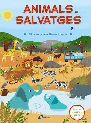 EL MEU PRIMER BUSCA I TROBA: ANIMALS SALVATGES