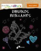 RASCA I PINTA: DIBUIXOS BRILLANTS