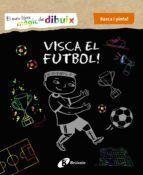 RASCA I PINTA: VISCA EL FUTBOL!