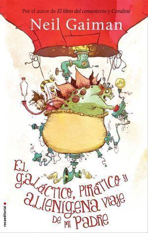 EL GALACTICO, PIRÁTICO Y ALIENIGENA VIAJE DE MI PADRE