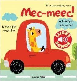 EL MEU PRIMER LLIBRE DE SONS: MEC-MEEC!
