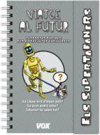 SUPERTAFANERS: VIATGE AL FUTUR