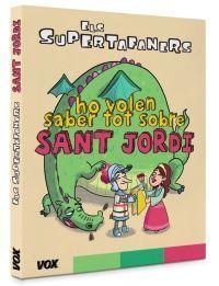ELS SUPERTAFANERS: HO VOLEN SABER TOT SOBRE SANT JORDI