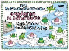 LOS SUPERPREGUNTONES: EXPLORAN LA NATURALEZA. CUADERNO DE ACTIVIDADES