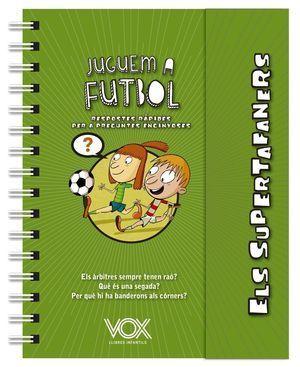 ELS SUPERTAFANERS: JUGUEM A FUTBOL
