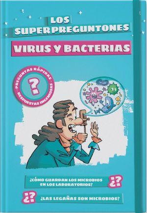 LOS SUPERPREGUNTONES. VIRUS Y BACTERIAS