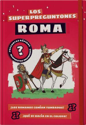 LOS SUPERPREGUNTONES. ROMA