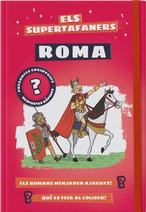 ELS SUPERTAFANERS. ROMA