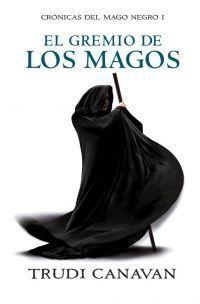 CRÓNICAS DEL MAGO NEGRO 1: EL GREMIO DE LOS MAGOS