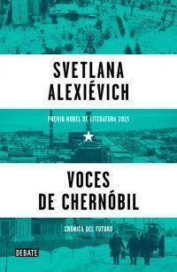 VOCES DE CHERNÓBIL : CRÓNICA DEL FUTURO