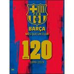 BARÇA MES QUE UN CLUB 120. AÑOS 1899 - 2019